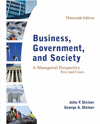 Business, Government and Society By Steiner, John/ Steiner, George