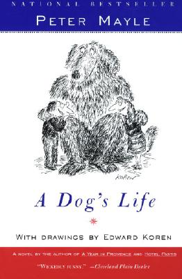 A Dog's Life By Mayle, Peter/ Koren, Edward (ILT)